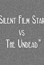 Silent Film Star vs the Undead