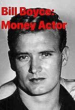Bill Boyce: Money Actor