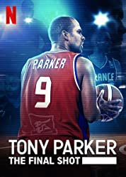 Tony Parker: The Final Shot (2021) poster