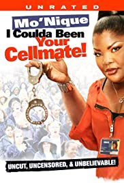 Mo'Nique: I Coulda Been Your Cellmate (2007) Poster - Movie Forum, Cast, Reviews
