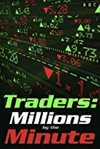 Image of Traders: Millions by the Minute