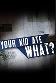 Your Kid Ate What? Poster