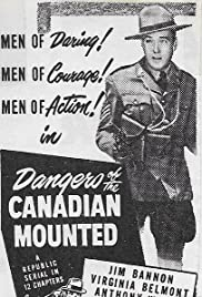 Dangers of the Canadian Mounted (1948) Poster - Movie Forum, Cast, Reviews