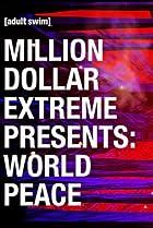 Image of Million Dollar Extreme Presents: World Peace