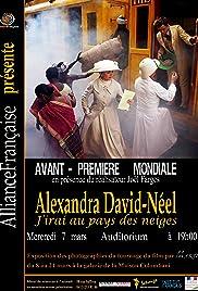 Alexandra David-Néel: J'irai au pays des neiges Poster