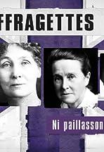 Les suffragettes, ni paillassons ni prostituées