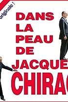 Image of Dans la peau de Jacques Chirac