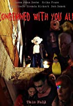 Condemned with You All
