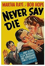 Never Say Die(1939) Poster - Movie Forum, Cast, Reviews