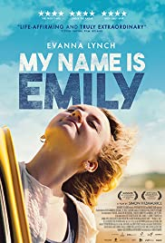My Name Is Emily (2015) Poster - Movie Forum, Cast, Reviews
