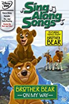 Image of Sing Along Songs: Brother Bear - On My Way