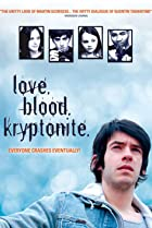 Love. Blood. Kryptonite. (2008) Poster