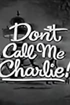 Image of Don't Call Me Charlie