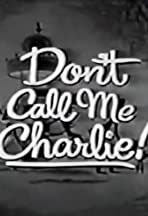 Don't Call Me Charlie