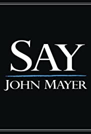 John Mayer: Say Poster