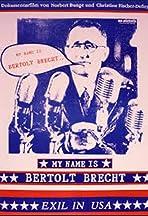My Name Is Bertolt Brecht - Exil in USA