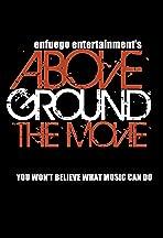 AboveGround the Movie