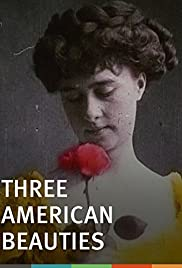 Three American Beauties (1906) Poster - Movie Forum, Cast, Reviews