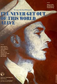I'll Never Get Out of This World Alive Poster