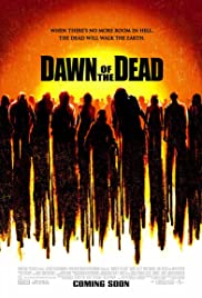 Dawn of the Dead (2004) Poster - Movie Forum, Cast, Reviews