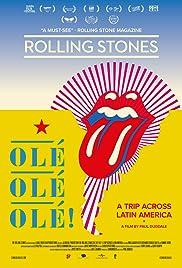 The Rolling Stones Olé, Olé, Olé!: A Trip Across Latin America(2016) Poster - Movie Forum, Cast, Reviews