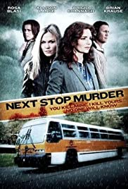 Next Stop Murder (2010) Poster - Movie Forum, Cast, Reviews