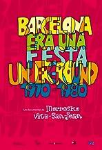 Barcelona era una fiesta (Underground 1970-1983)