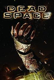 Dead Space(2008) Poster - Movie Forum, Cast, Reviews