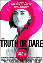 Truth or Dare(2018) Poster - Movie Forum, Cast, Reviews