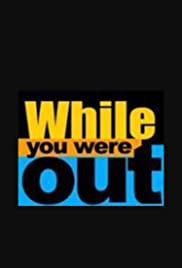 While You Were Out Poster - TV Show Forum, Cast, Reviews