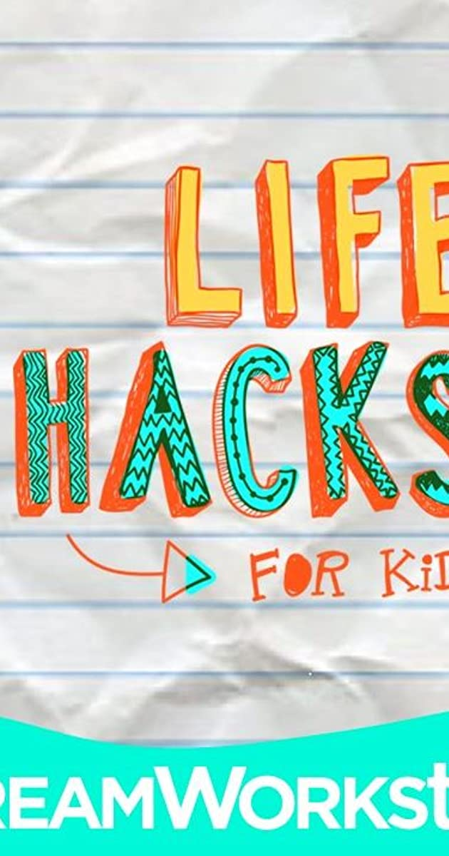 Life Hacks For Kids TV Series 2014
