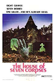 The House of Seven Corpses (1974) Poster - Movie Forum, Cast, Reviews