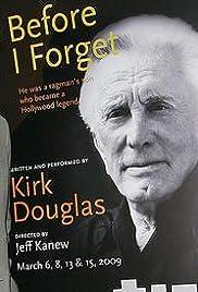 Kirk Douglas: Before I Forget (2009) - IMDb