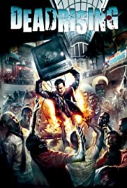 Dead Rising (2006) Poster - Movie Forum, Cast, Reviews
