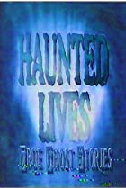 Image of Haunted Lives: True Ghost Stories: Ghosts R Us/Legend of Kate Morgan/School Spirit