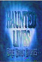 Primary image for Haunted Lives: True Ghost Stories