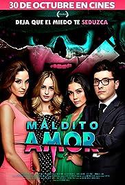 Maldito Amor(2014) Poster - Movie Forum, Cast, Reviews