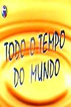 Image of Todo o Tempo do Mundo