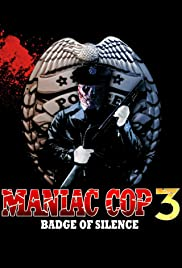 Maniac Cop 3: Badge of Silence (1993) Poster - Movie Forum, Cast, Reviews
