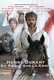 Henry Dunant: Du rouge sur la croix (2006) Poster - Movie Forum, Cast, Reviews