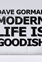 Image of Dave Gorman: Modern Life Is Goodish