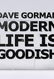 Dave Gorman: Modern Life Is Goodish Poster