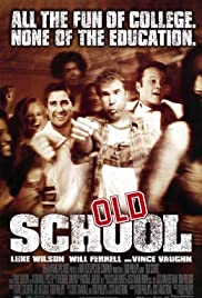 Old School (2003) Poster - Movie Forum, Cast, Reviews