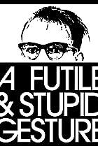 Image of A Futile & Stupid Gesture