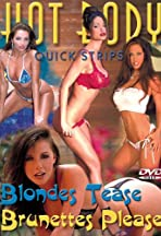 Hot Body Quick Strips: Blondes Tease, Brunettes Please