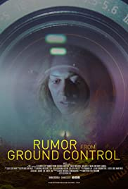 Rumor from Ground Control (2017) Poster - Movie Forum, Cast, Reviews