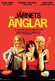 Järnets änglar (2007) Poster - Movie Forum, Cast, Reviews