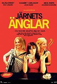 Järnets änglar(2007) Poster - Movie Forum, Cast, Reviews