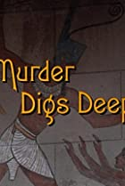 Image of Murder, She Wrote: Murder Digs Deep