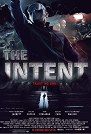 The Intent (2016) Poster - Movie Forum, Cast, Reviews